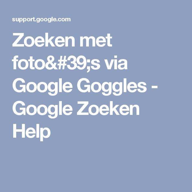 Zoeken met foto's via Google Goggles - Google Zoeken Help