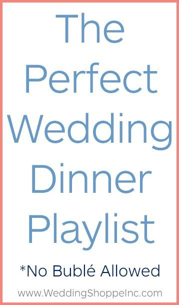 the perfect playlist for your cocktail hour and wedding dinner no buble allowed