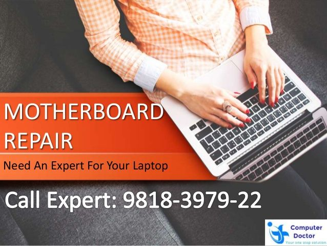 MOTHERBOARD REPAIR Need An Expert For Your Laptop
