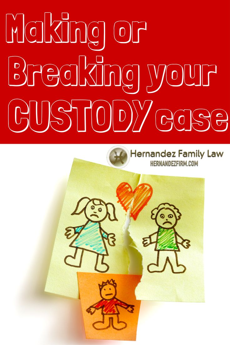 The 11 Factors That Will Make (or Break) Your Child Custody Case