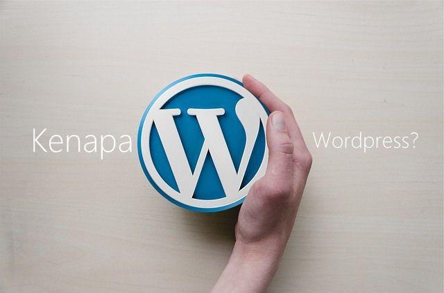 Beberapa Alasan Saya Menggunakan Wordpress