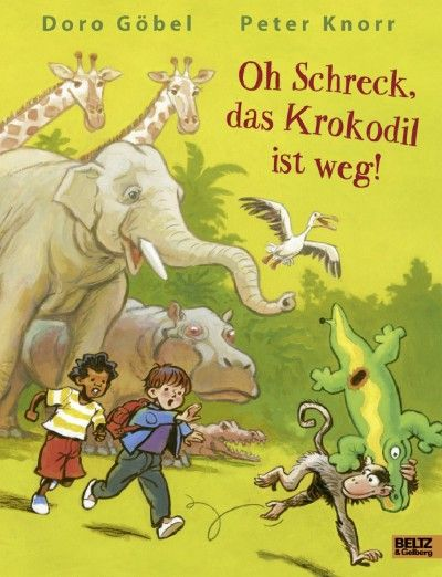 Oh Schreck, das Krokodil ist weg   Göbel, Doro; Knorr, Peter