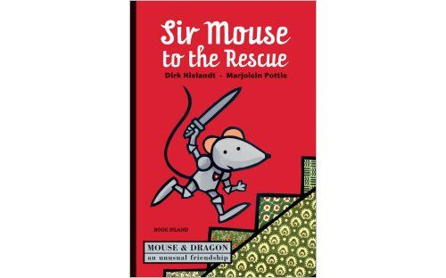 'Sir Mouse to the Rescue' by Dirk Nielandt & Marjolein Pottie | Published by Book Island -    Join Mouse and Dragon as they rescue Prince, outwit Cat, have a fancy dress party and find out all about friendship, knighthood and the true meaning of happy every after. A book of bold adventures and funny tales for emerging readers, both boys and girls.