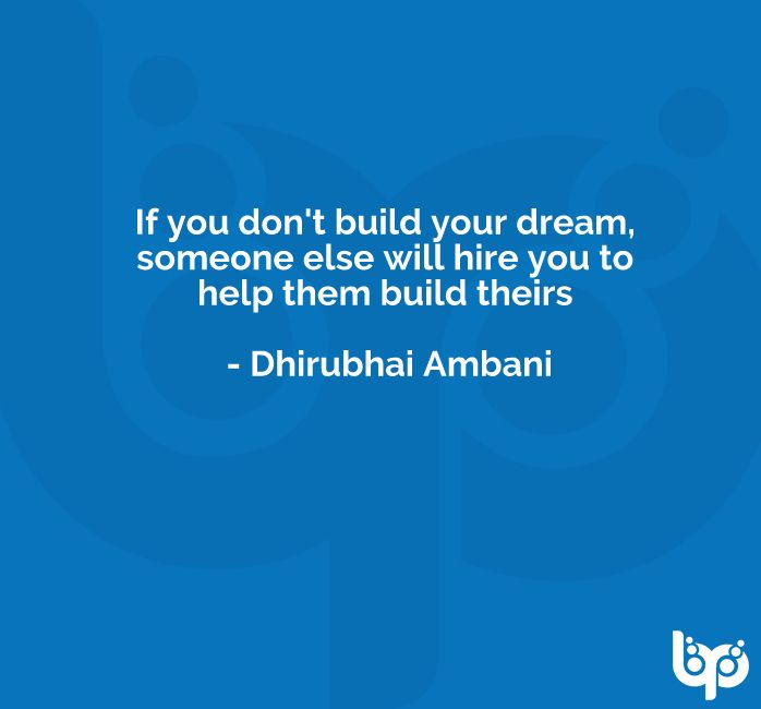 Dream Even Bigger!!! If you don't build your dream, someone else will hire you to help them build theirs -Dhirubhai Ambani #BlurbPointMedia #MondayMotivation #quotes