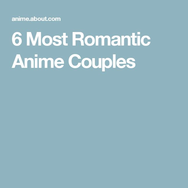 6 Most Romantic Anime Couples