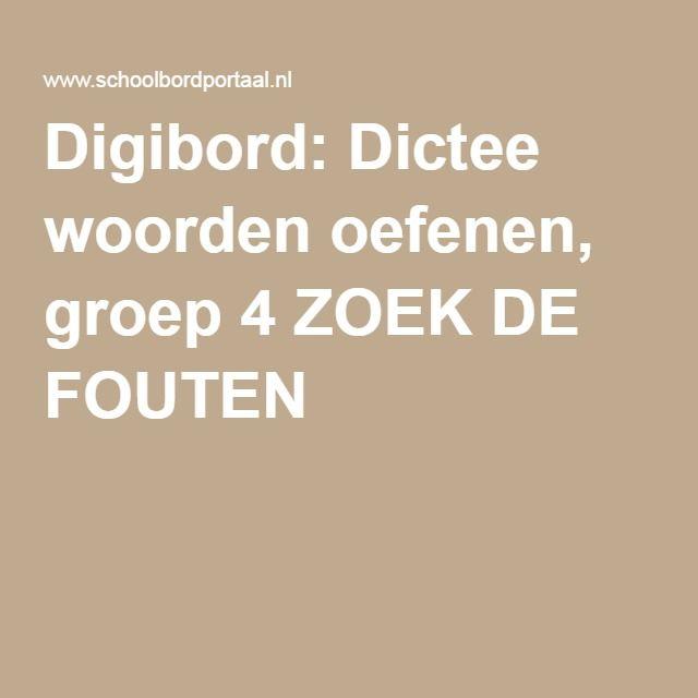 Digibord: Dictee woorden oefenen, groep 4 ZOEK DE FOUTEN
