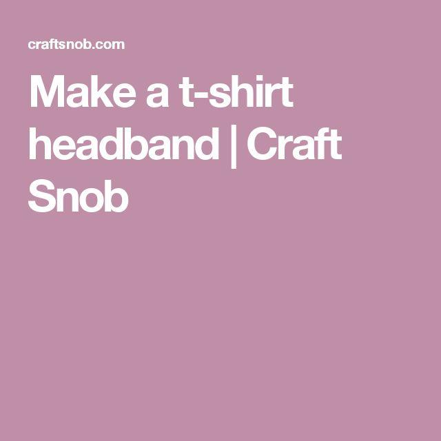 Make a t-shirt headband | Craft Snob