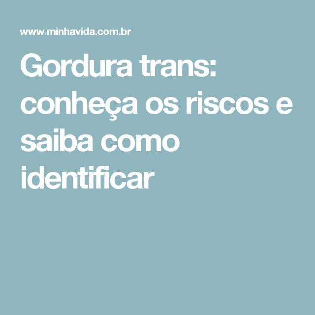 Gordura trans: conheça os riscos e saiba como identificar