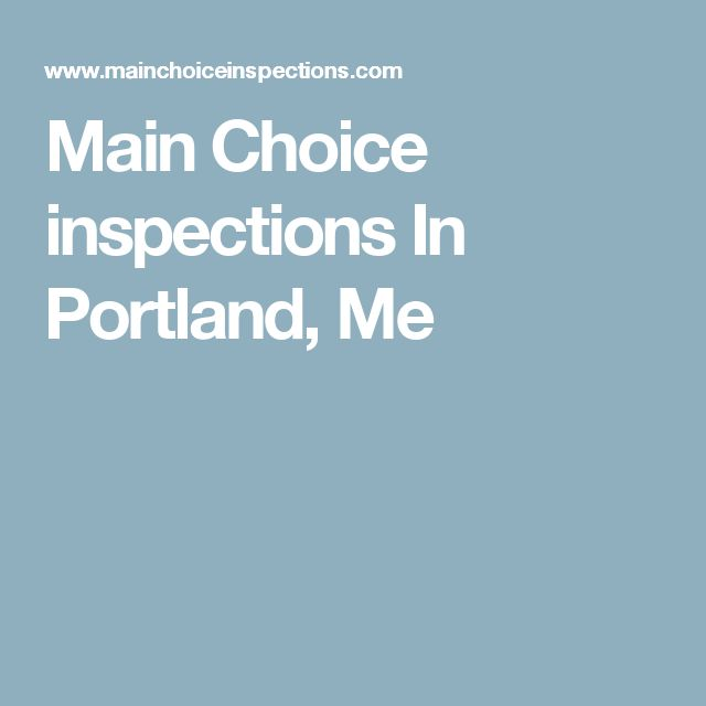 Main Choice inspections In Portland, Me