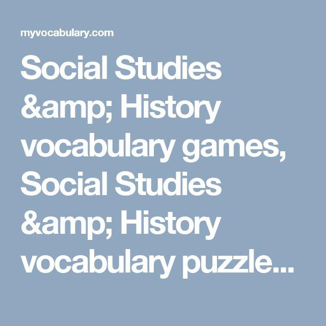Social Studies & History vocabulary games, Social Studies & History vocabulary puzzles - www.myvocabulary.com