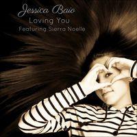 Loving You (feat. Sierra Noelle) - Single by Jessica Baio
