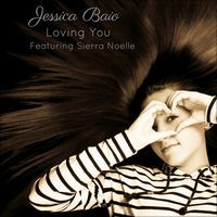 Loving You (feat. Sierra Noelle) - Single by Jessica Baio