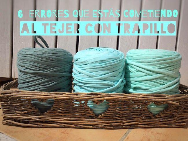 6 errores que estás cometiendo al tejer con trapillo / Santa Pazienzia