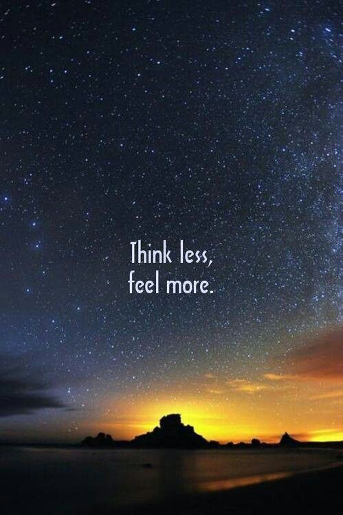 think less feel more                                                                                                                                                                                 More