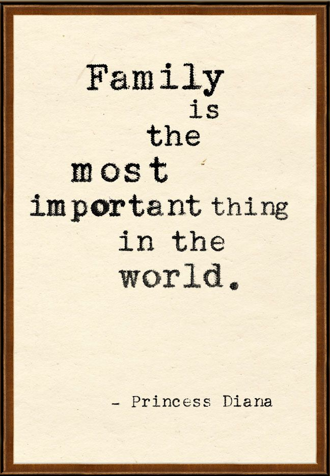 so true. would be nothing without the love and support of my family <3