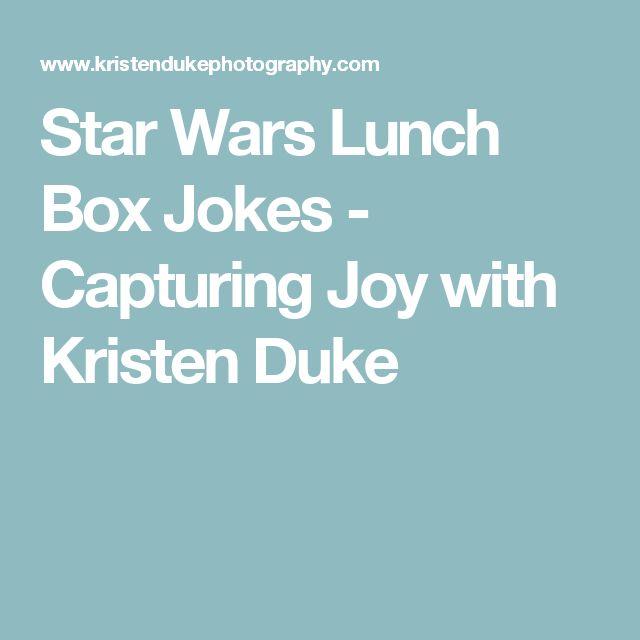 Star Wars Lunch Box Jokes - Capturing Joy with Kristen Duke