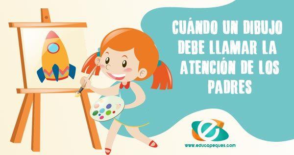 Cuando Un Dibujo Debe Llamar La Atencion De Sus Padres Padre Ninos De 5 Anos Educacion Infantil