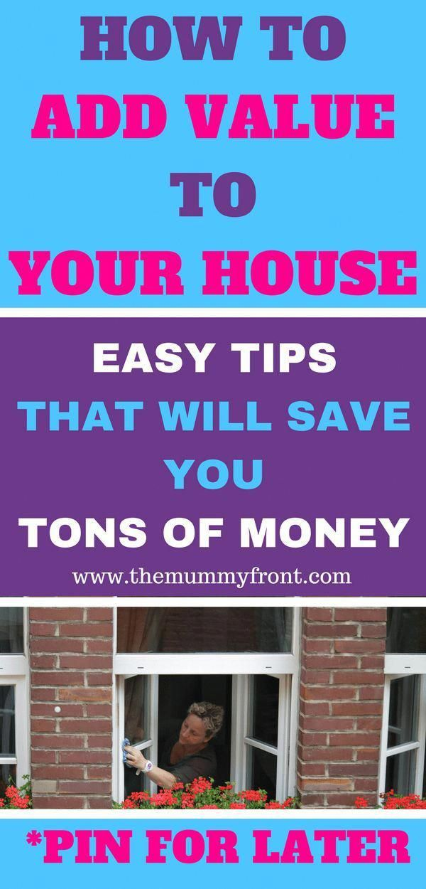 How To Add Value Your House Easy Tips That Will Save You Tons Of Money Ways Home Increase The