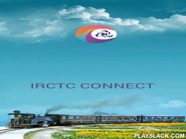 IRCTC Connect  Android App - playslack.com ,  Rail ticketing now made simpler just by SWIPE and SHUFFLE, SELECT and BOOK. Install the newly launched IRCTC android app and book a railway ticket anywhere in India at your fingertips.Features:-• One step login to existing users • Search and Book train tickets • View and Cancel tickets • Retains recently added passenger details• New Users, register from App directly• Upcoming Journey AlertsEnjoy the never before experience of online ticketing…