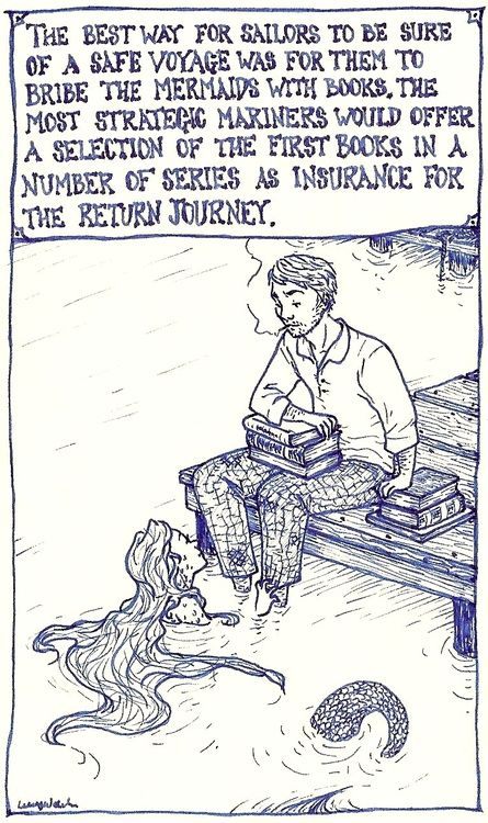 The best way for mariners to insure a safe voyage was to bribe the mermaids with books...