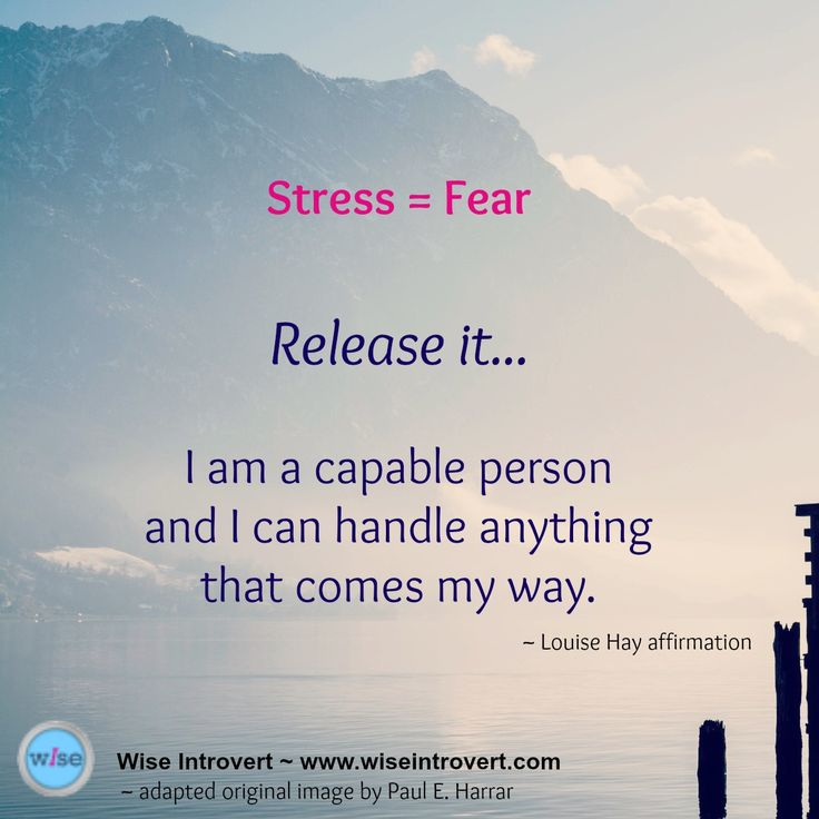 Louise Hay affirmation, stress equals fear, release it https://www.facebook.com/wiseintrovert