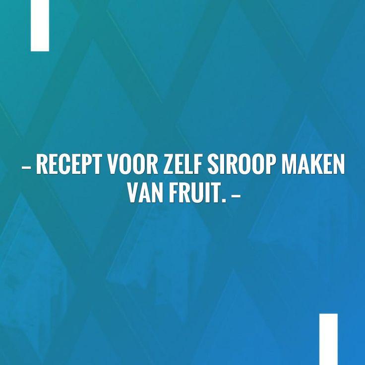 Recept voor zelf siroop maken van fruit. :) https://siroopmaken.wordpress.com/2017/06/30/recept-voor-zelf-siroop-maken-van-fruit/?utm_campaign=crowdfire&utm_content=crowdfire&utm_medium=social&utm_source=pinterest