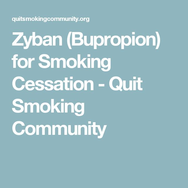 Zyban (Bupropion) for Smoking Cessation - Quit Smoking Community