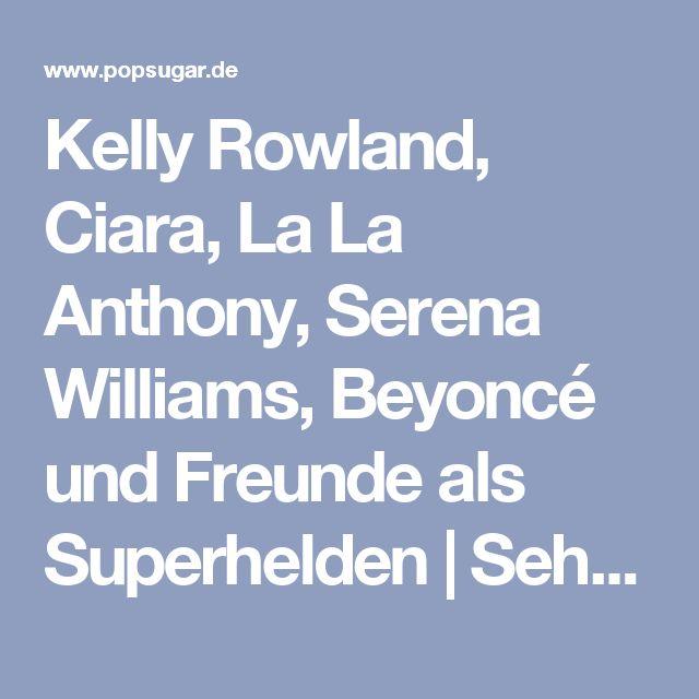 Kelly Rowland, Ciara, La La Anthony, Serena Williams, Beyoncé und Freunde als Superhelden | Seht alle Halloween-Kostüme der Stars | POPSUGAR Deutschland Stars Photo 4