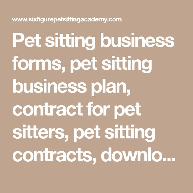 Pet sitting business forms, pet sitting business plan, contract for pet sitters, pet sitting contracts, download pet sitting forms - The Six-Figure Pet Sitting Academy™