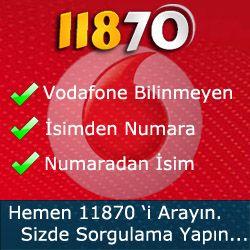 Vodafone bilinmeyen numaraları öğrenmek için hemen 11870'i arayın.