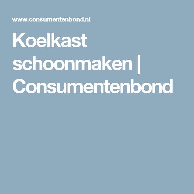 Koelkast schoonmaken | Consumentenbond