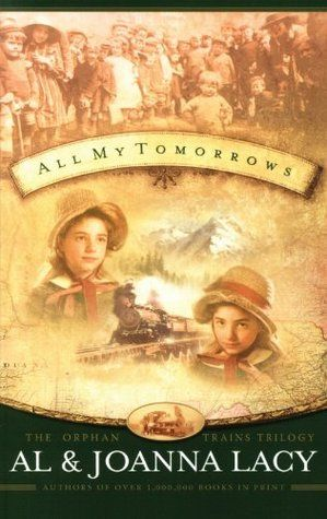 All My Tomorrows (The Orphan Trains Trilogy, #2)