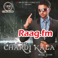 Artist : Amrit Singh  Album : Chardi Kala Tracks : 10 Rating : 7.5534 Released : 2012 Tag's : Punjabi, Chardi Kala-Amrit Singh Download Album For Free, Chardi Kala-Amrit Singh album download, Chardi Kala - Amrit Singh, Play or Download Amrit Singh hardi Kala Album, Download Latest Album Chardi Kala-amrit Singh, Amrit Singh - Chardi Kala album download, Amrit Singh - Chardi Kala full album download,  http://music.raag.fm/Punjabi/songs-38192-Chardi_Kala-Amrit_Singh