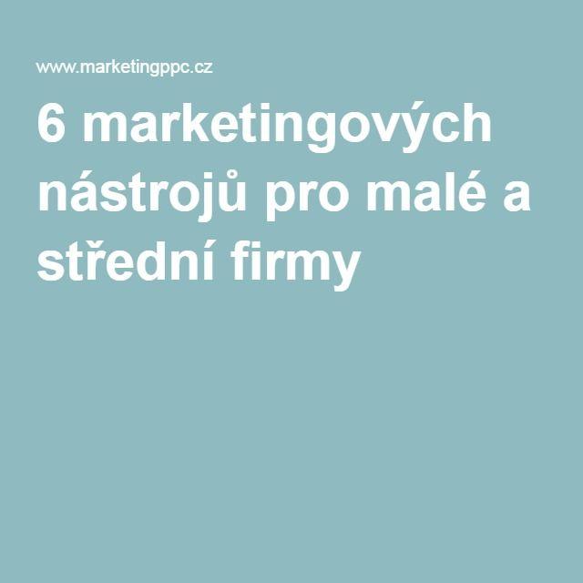 6 marketingových nástrojů pro malé a střední firmy
