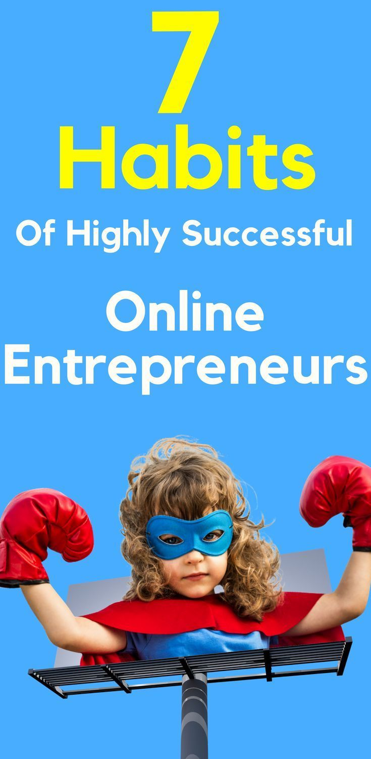 7 Habits of Highly Successful Online Entrepreneurs.   Successful Online Entrepreneursneed to implement success habits just to be able to make it through the day. Let's go ahead and get right into the first habit. Read more...  7 #Habits of Highly #Successful #Online #Entrepreneurs #entrepreneurship
