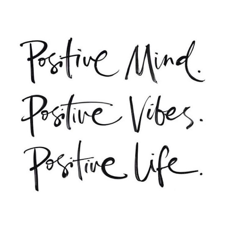 Positive Mind. Positive Vibes. Positive LIFE!