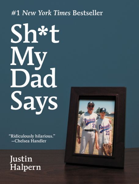 Book Review -- Judging More Than Just The Cover: Sh*t My Dad Says   Justin Halpern