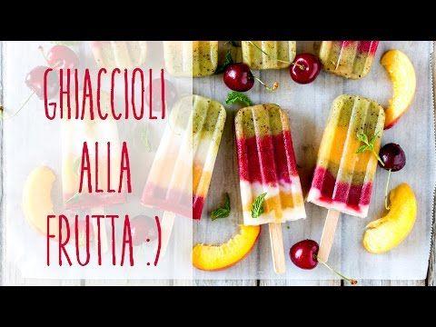 Ghiaccioli alla frutta GOLOSI, SANI, LIGHT e RINFRESCANTI | Il Goloso Mangiar Sano - YouTube