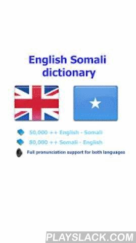 Somali Qaamuus  Android App - playslack.com ,  User will be satisfied with this Somali - English dictionary because: - It has the largest vocabulary- Detail description for each word and a lot of samples- Simple UI & high performance make you feel easy when using* Full support pronunciation for both English and Somali will help you so much in study these languages. (This application can run in offline mode but need the internet connection for the pronunciation and web browser functions.)…
