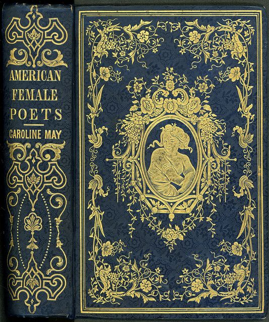 The American female poets. Gold stamping surrounded by ornamental designs: I love LOVE books with vintage designs. <3