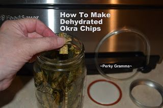 Perky Prepping Gramma: How To Make Dehydrated Okra Chips