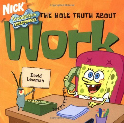 SpongeBob SquarePants The Hole Truth About Work (SpongeBob SquarePants) (Spongebob Squarepants (Andr @ niftywarehouse.com #NiftyWarehouse #Spongebob #SpongebobSquarepants #Cartoon #TV #Show