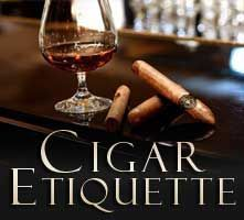 Proper cigar etiquette: The do's and don't's of cigar smoking, which includes traditional rules from the past and the evolving trends from the present.