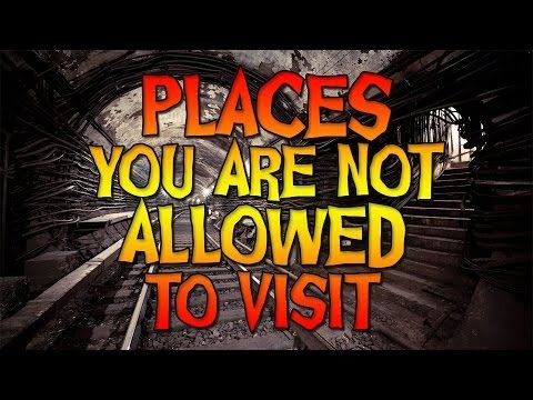 10 Forbidden Places You Are Not Allowed to Visit