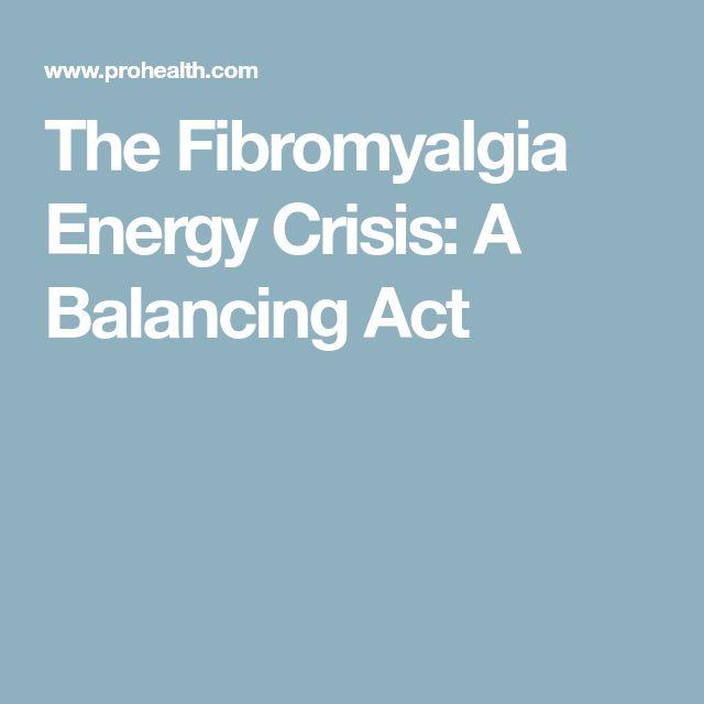 The Fibromyalgia Energy Crisis: A Balancing Act