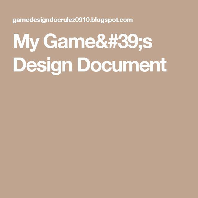 25 best Student Written Game Design Documents images on Pinterest - design document