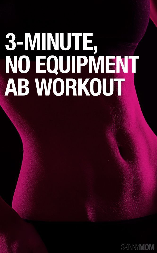 3-Minute, No Equipment Needed Ab Workout- I just did this along with the video! Phew! Loved it!