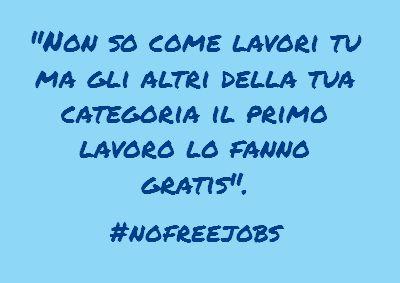 Le scuse per non pagare un lavoro #nofreejobs