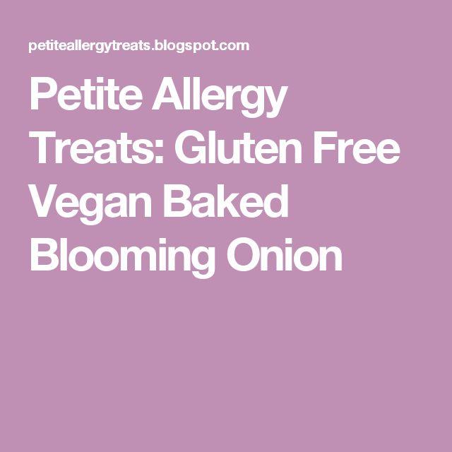 Petite Allergy Treats: Gluten Free Vegan Baked Blooming Onion