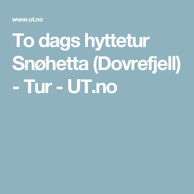 To dags hyttetur Snøhetta (Dovrefjell) - Tur - UT.no